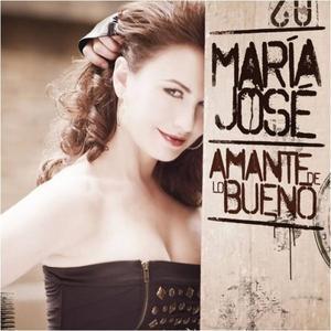 Maria Jose: Amante De Lo Bueno (2010)